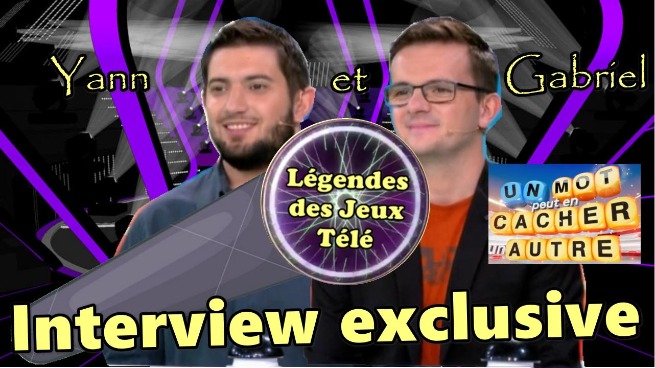 Exclusif : Interview 🎤🎙de Yann et Gabriel suite à leur parcours de dingue dans «un mot peut en cacher un autre » !