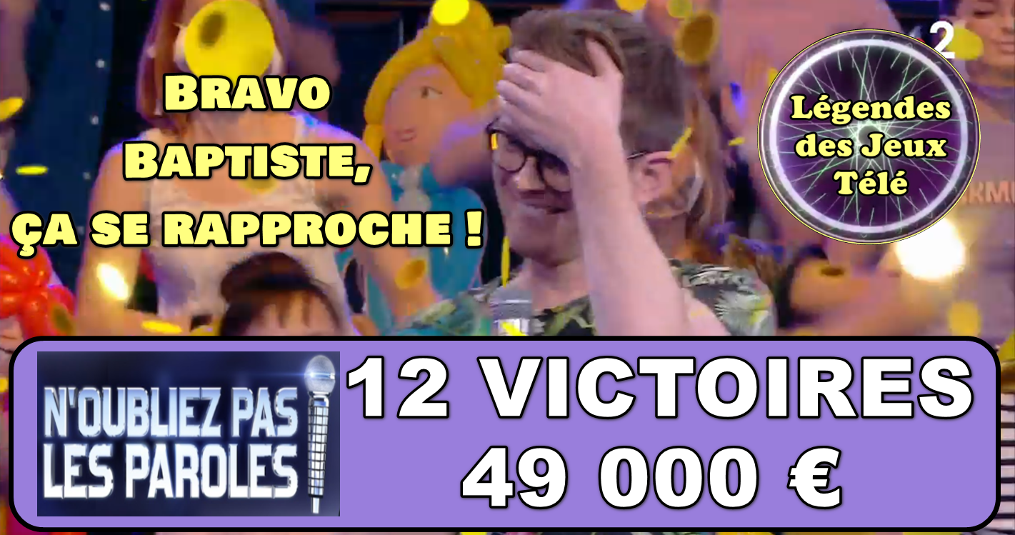 14ème victoire pour Baptiste et 49 000 € ! Un jour dans l'histoire des jeux TV ?