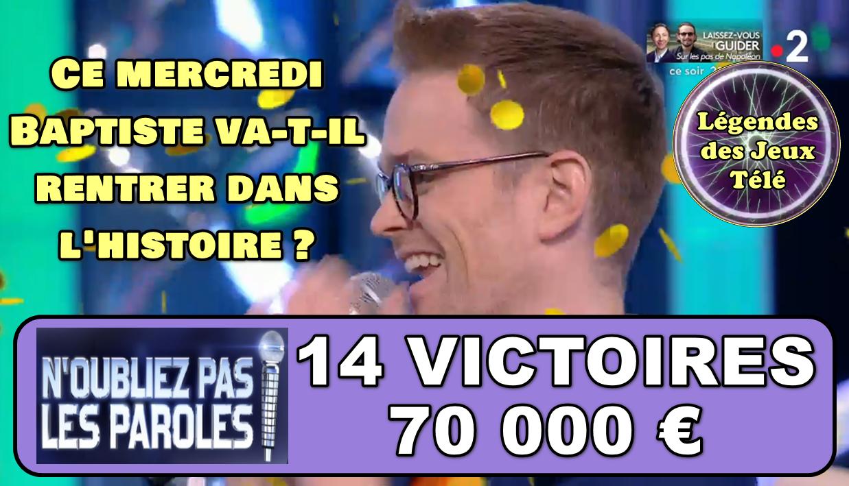 """70 000 € pour Baptiste dans """"n'oubliez pas les paroles"""", la barre des 100 000 € pour marquer l'histoire ce mercredi  ?"""