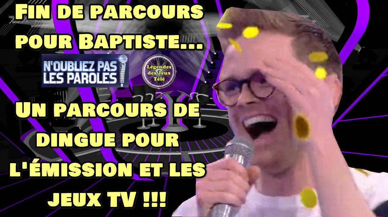 """Coup de tonnerre : Baptiste éliminé de """"n'oubliez pas les paroles"""" ce jeudi soir ! Superbe parcours, félicitations (vidéo) !!!"""